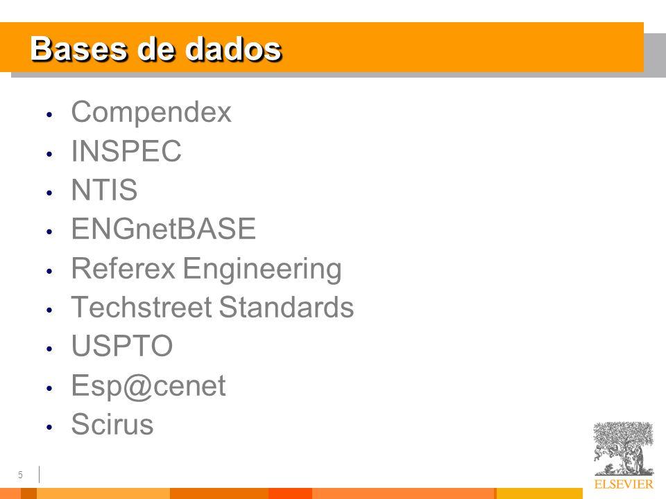 5 Bases de dados Compendex INSPEC NTIS ENGnetBASE Referex Engineering Techstreet Standards USPTO Esp@cenet Scirus