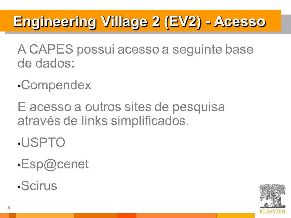 6 Engineering Village 2 (EV2) - Acesso A CAPES possui acesso a seguinte base de dados: Compendex E acesso a outros sites de pesquisa através de links simplificados.