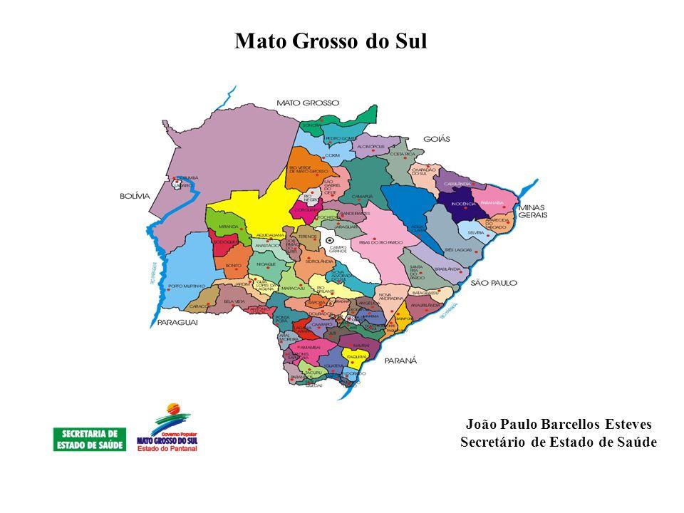 João Paulo Barcellos Esteves Secretário de Estado de Saúde Mato Grosso do Sul