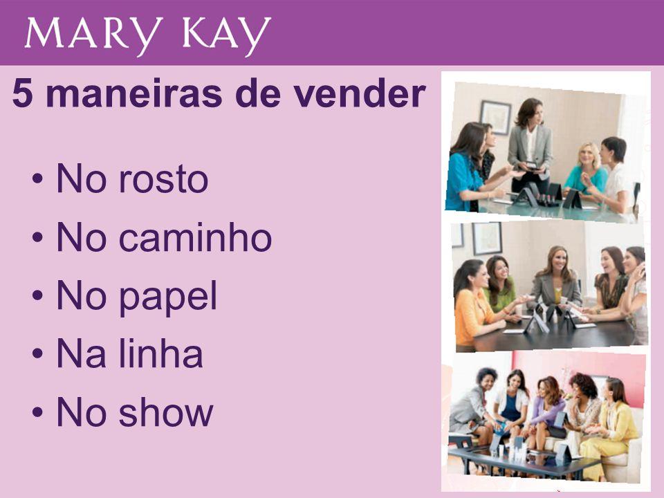 No rosto No caminho No papel Na linha No show 5 maneiras de vender