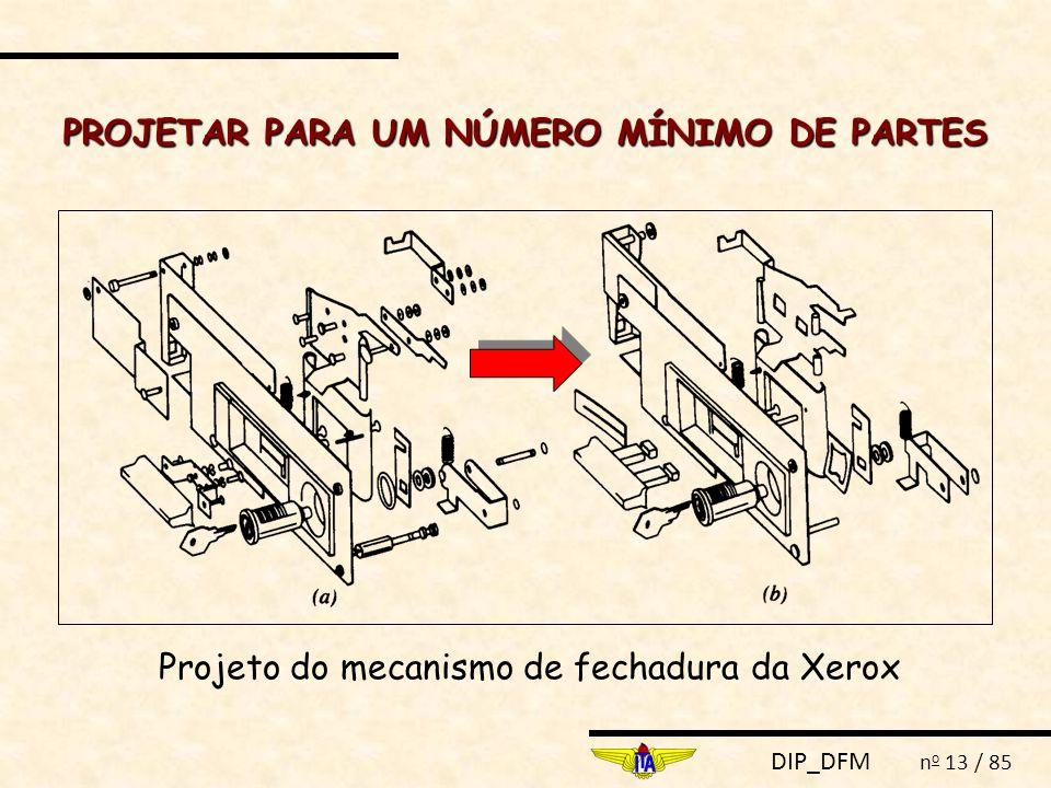 DIP_DFM n o 13 / 85 PROJETAR PARA UM NÚMERO MÍNIMO DE PARTES Projeto do mecanismo de fechadura da Xerox