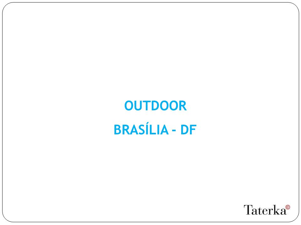 OUTDOOR BRASÍLIA - DF