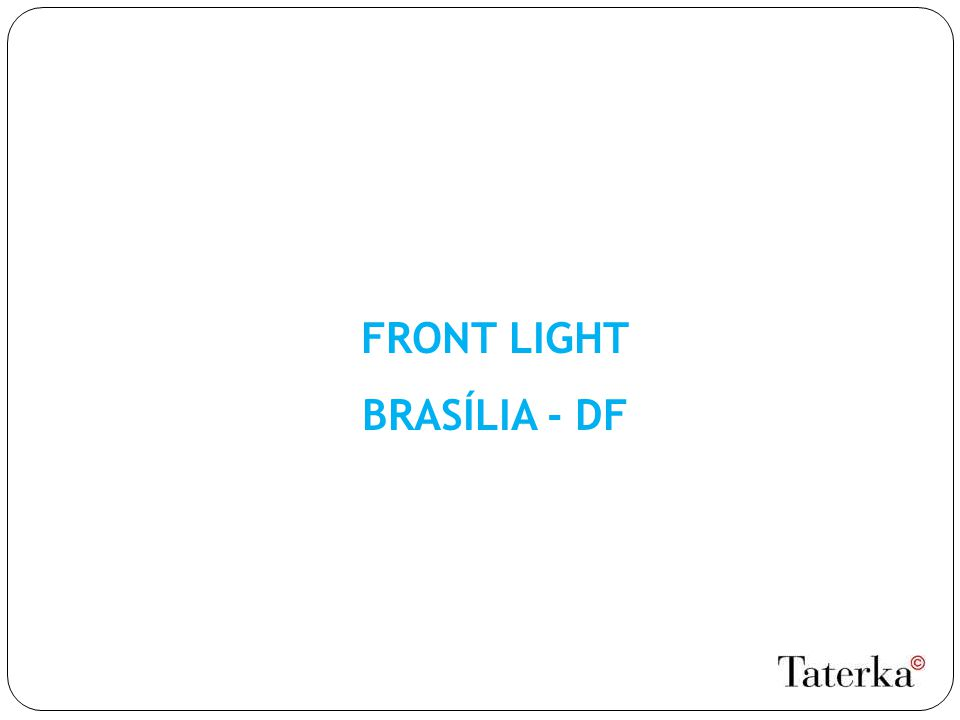 FRONT LIGHT BRASÍLIA - DF