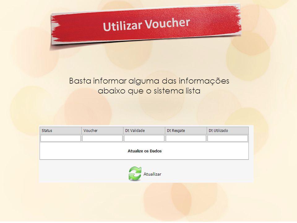 Utilizar Voucher Basta informar alguma das informações abaixo que o sistema lista