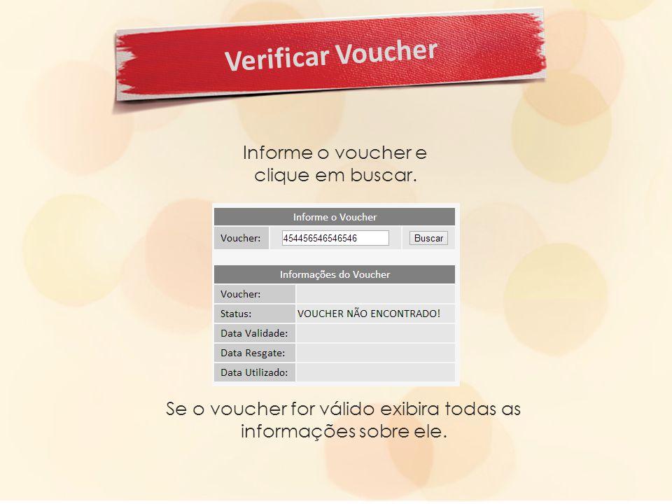 Verificar Voucher Informe o voucher e clique em buscar.