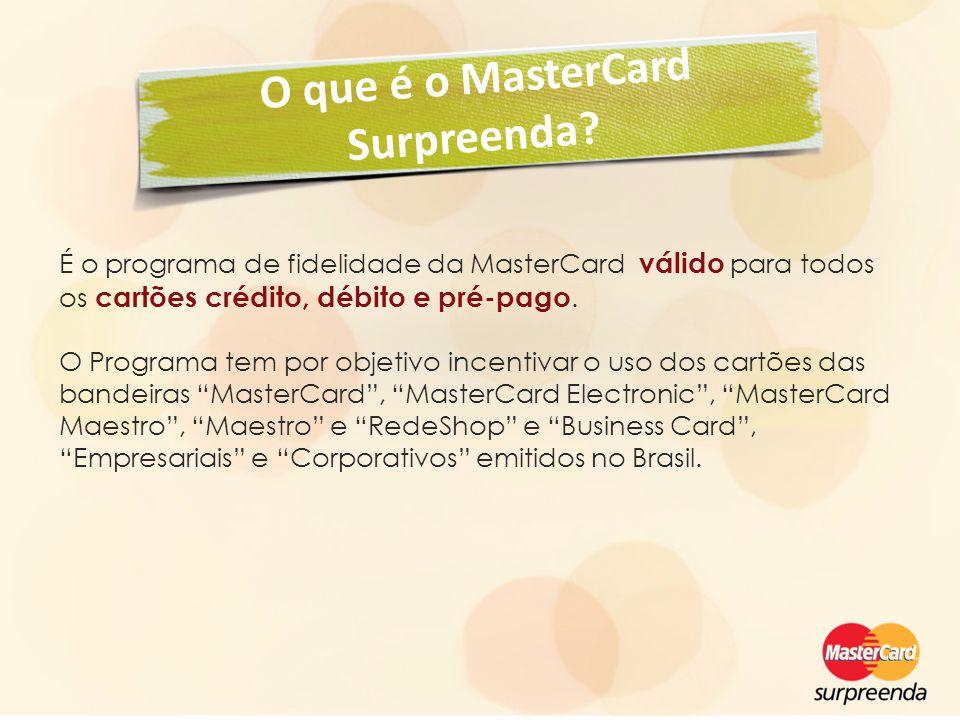 A partir do cadastro do cliente no site, toda a transação feita com o cartão de crédito, débito ou pré-pago MasterCard acumula 1 ponto.