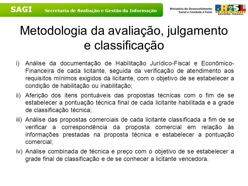 SAGI Secretaria de Avaliação e Gestão da Informação Metodologia da avaliação, julgamento e classificação i)Análise da documentação de Habilitação Jurí