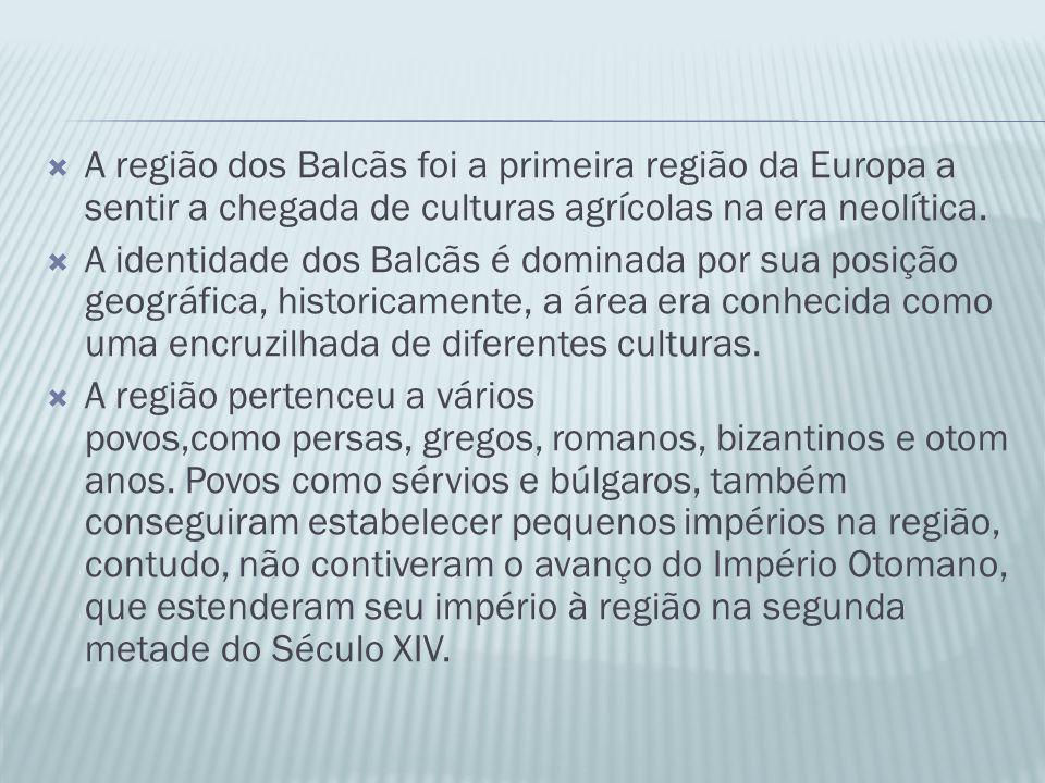  A região dos Balcãs foi a primeira região da Europa a sentir a chegada de culturas agrícolas na era neolítica.