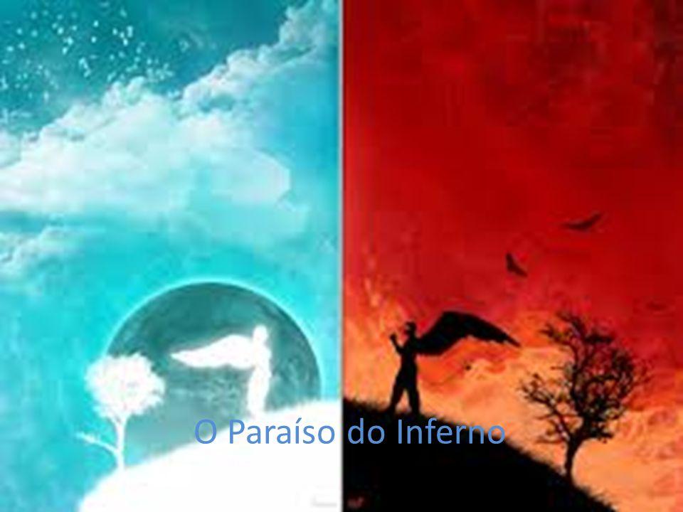 O Paraíso do Inferno