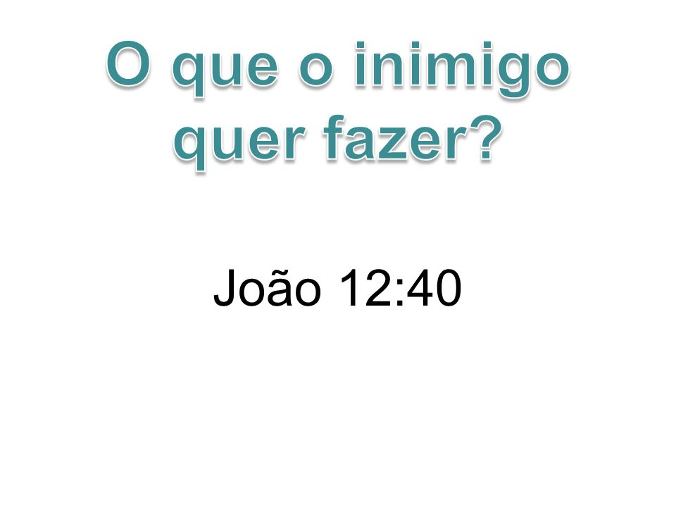 João 12:40
