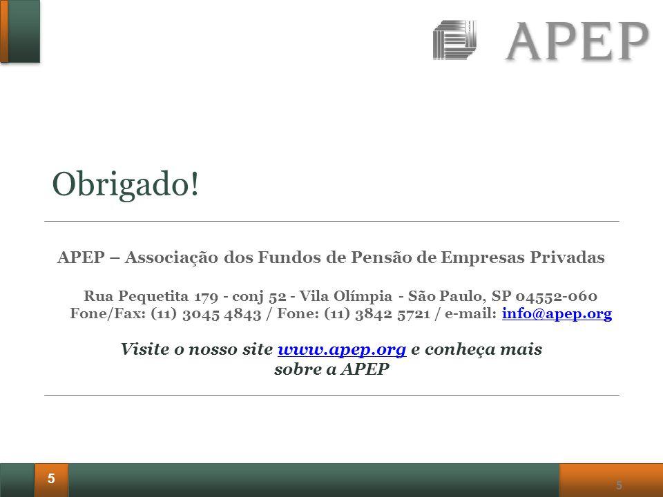 5 5 APEP – Associação dos Fundos de Pensão de Empresas Privadas Visite o nosso site www.apep.org e conheça maiswww.apep.org sobre a APEP Rua Pequetita