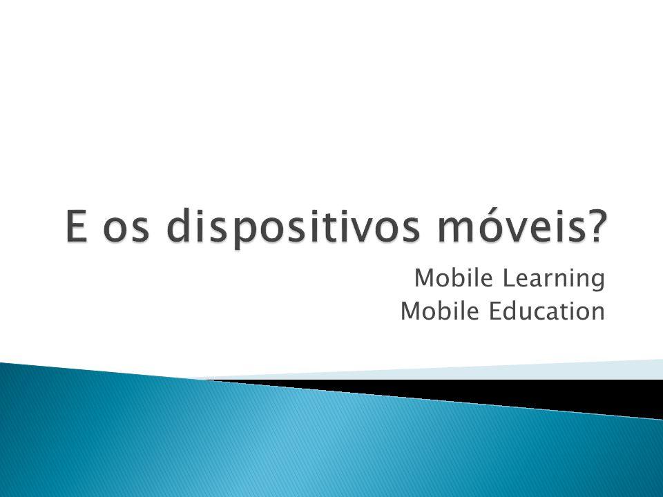 Mobile Learning Mobile Education