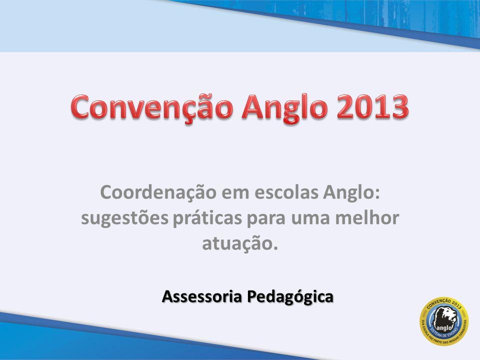 Coordenação em escolas Anglo: sugestões práticas para uma melhor atuação. Assessoria Pedagógica
