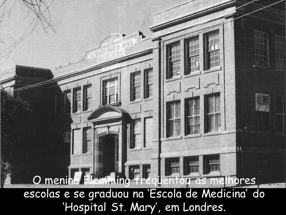 O menino Flemming freqüentou as melhores escolas e se graduou na 'Escola de Medicina' do 'Hospital St.