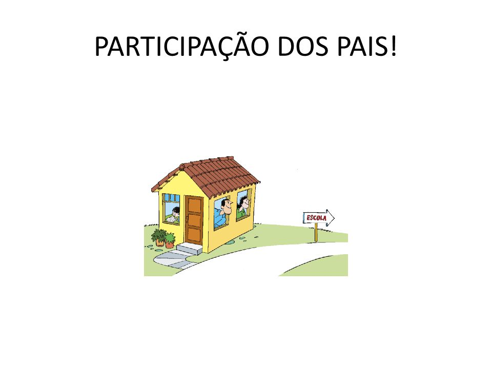 PARTICIPAÇÃO DOS PAIS!