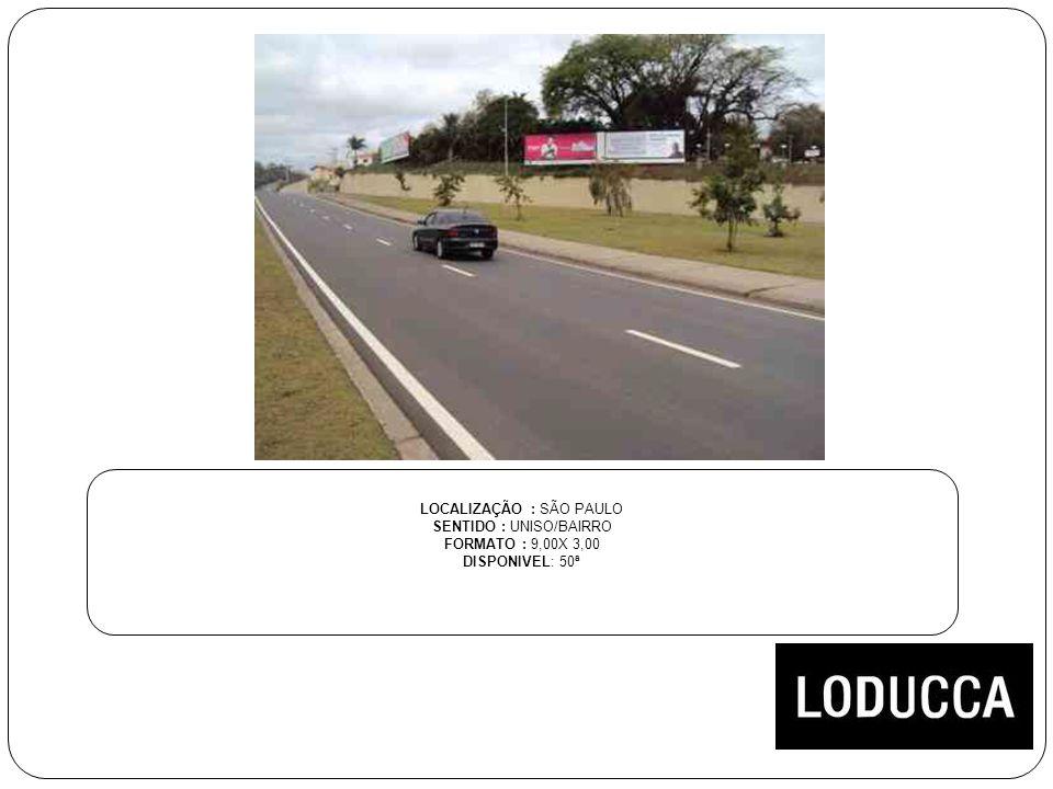 LOCALIZAÇÃO : SÃO PAULO SENTIDO : UNISO/BAIRRO FORMATO : 9,00X 3,00 DISPONIVEL: 50ª