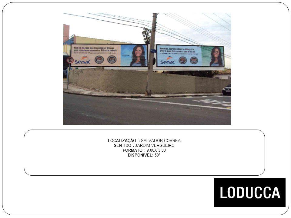 LOCALIZAÇÃO : SALVADOR CORREA SENTIDO : JARDIM VERGUEIRO FORMATO : 9,00X 3,00 DISPONIVEL: 50ª