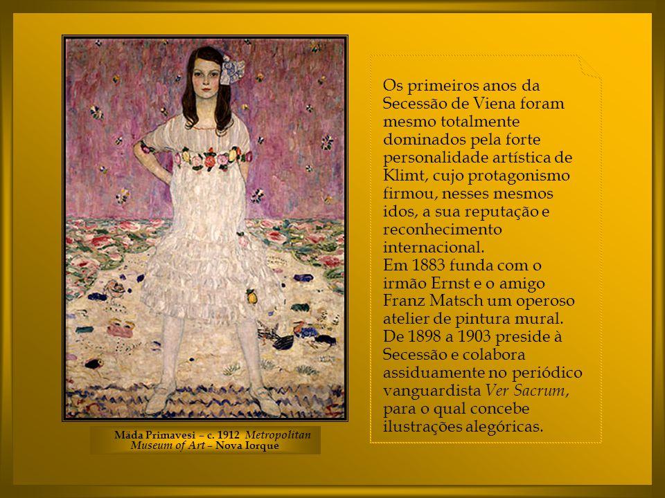 Os primeiros anos da Secessão de Viena foram mesmo totalmente dominados pela forte personalidade artística de Klimt, cujo protagonismo firmou, nesses mesmos idos, a sua reputação e reconhecimento internacional.