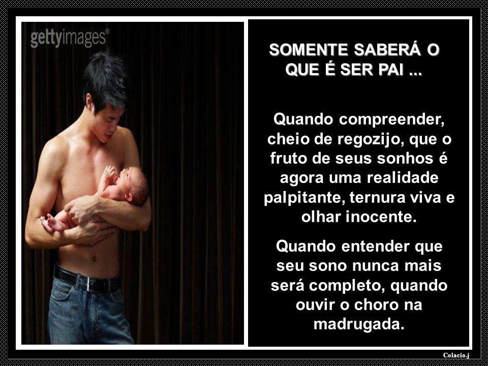 Colacio.j O que é ser pai! Texto: Rubén Núñez de Cáceres - Trad. G. Cabada
