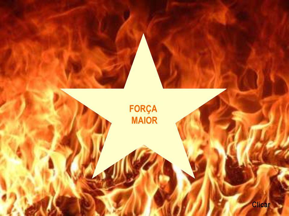 FORÇA MAIOR Clicar
