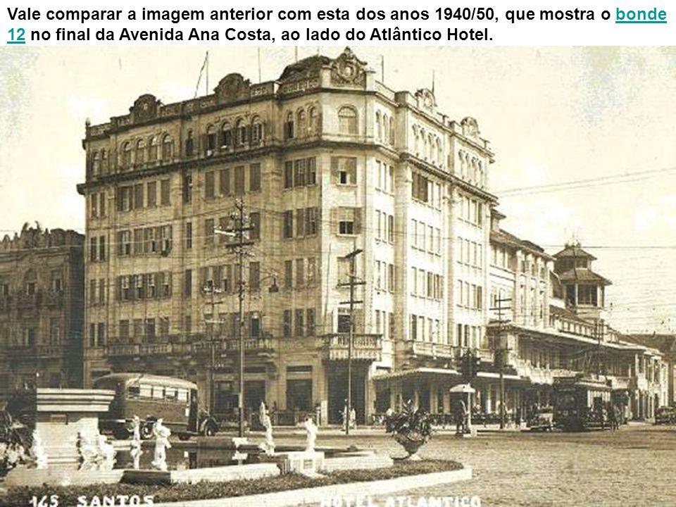 Foto rara do início do século XX mostra uma edificação que só por detalhes arquitetônicos se reconhece ser a mesma do hotel Atlântico, tendo sido bast