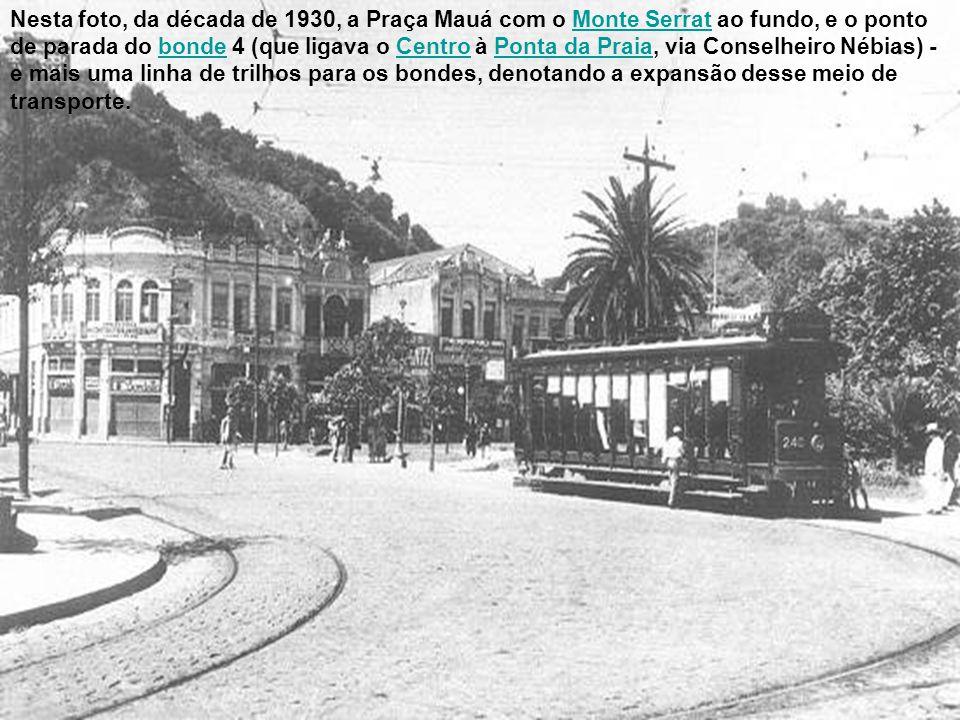 A praça Visconde de Mauá, tendo à esquerda a confluência com a Rua General Câmara, possivelmente na década de 1930.