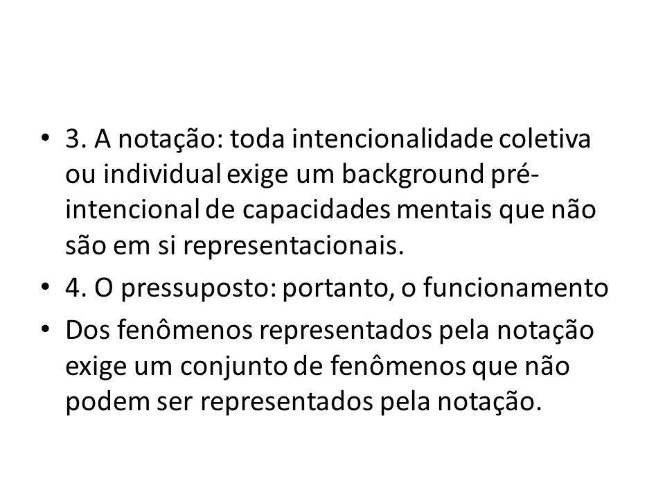 2.A notação Questão: Qual a estrutura formal da intencionalidade coletiva.