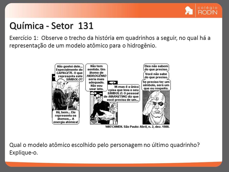 Química - Setor 131 Exercício 1: Observe o trecho da história em quadrinhos a seguir, no qual há a representação de um modelo atômico para o hidrogêni