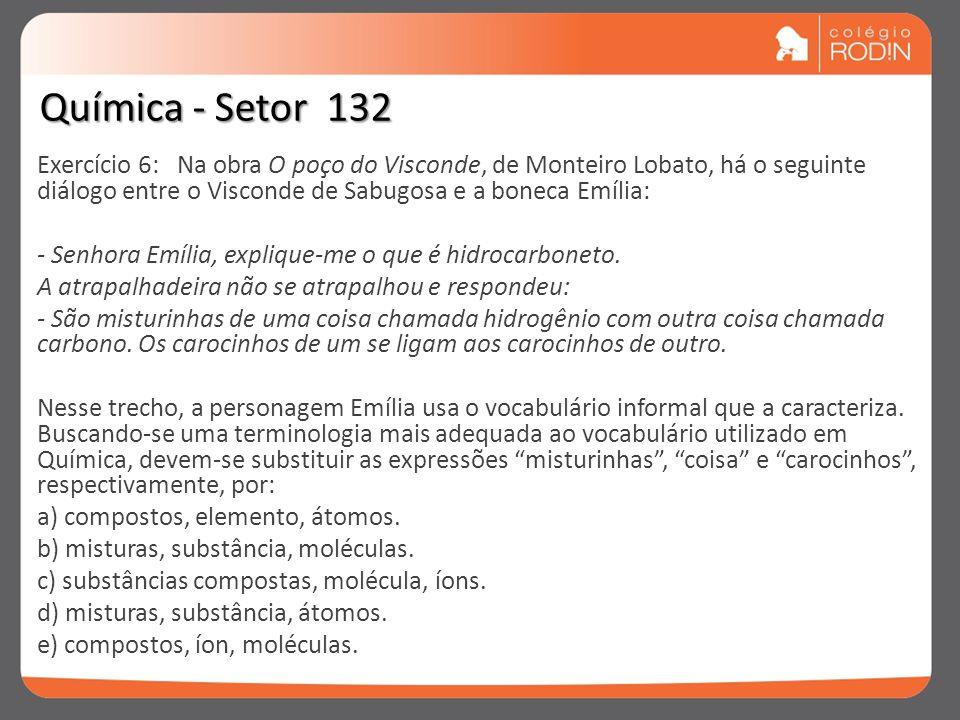 Exercício 6: Na obra O poço do Visconde, de Monteiro Lobato, há o seguinte diálogo entre o Visconde de Sabugosa e a boneca Emília: - Senhora Emília, e