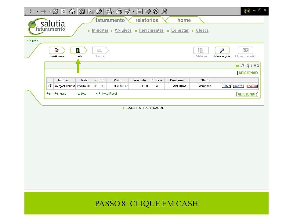 PASSO 8: CLIQUE EM CASH