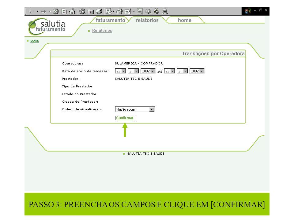 PASSO 3: PREENCHA OS CAMPOS E CLIQUE EM [CONFIRMAR]