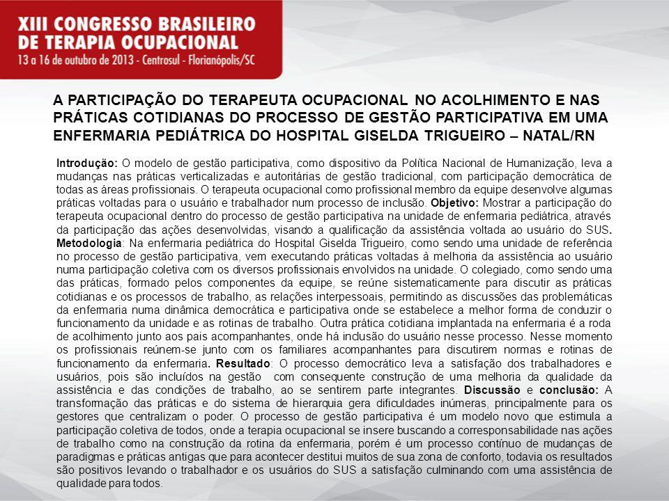 TERAPEUTA OCUPACIONAL NA EQUIPE MULTIPROFISSIONAL DO COLEGIADO DA ENFERMARIA A TERAPIA OCUPACIONAL E INCLUSÃO DAS MÃES USUÁRIAS NO MOMENTO DE ESCUTA A TERAPIA OCUPACIONAL CONDUZINDO RODA DE ACOLHIMENTO DAS MÃES USUÁRIAS A TERAPIA OCUPACIONAL NAS ORIENTAÇÕES E DISCUSSÕES DAS NORMAS E ROTINA DA ENFERMARIA