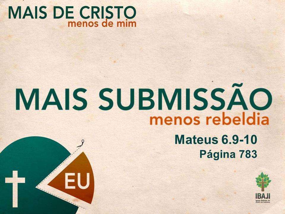 Mateus 6.9-10 Página 783