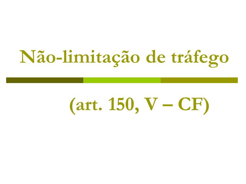 Não-limitação de tráfego (art. 150, V – CF)