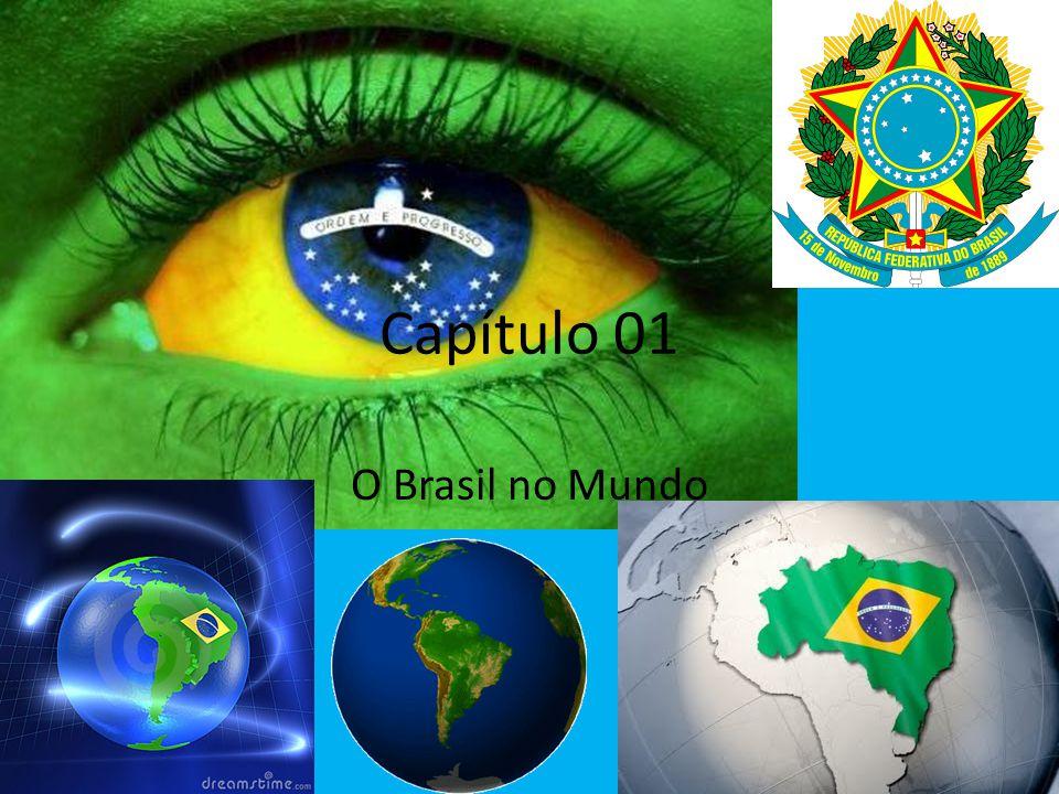 Capítulo 01 O Brasil no Mundo