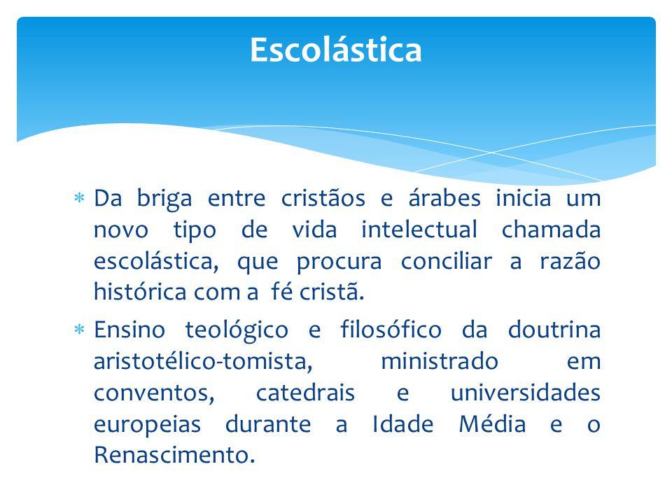  Com a Idade Média e as invasões bárbaras, a filosofia cristã centrou-se no ensino e na manutenção do legado clássico nas escolas monacais.