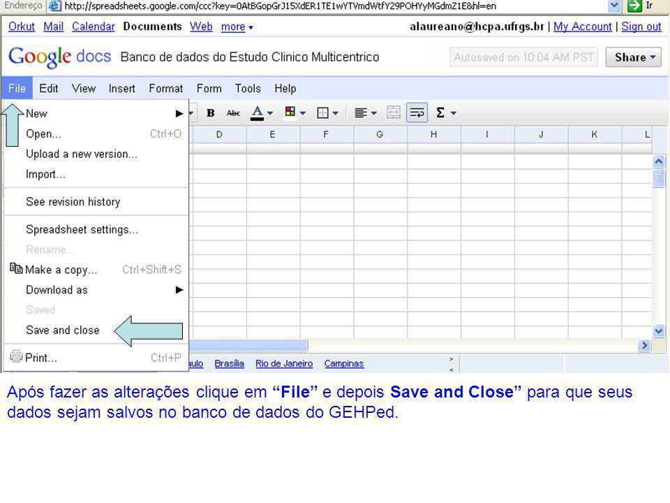 """Após fazer as alterações clique em """"File"""" e depois Save and Close"""" para que seus dados sejam salvos no banco de dados do GEHPed."""