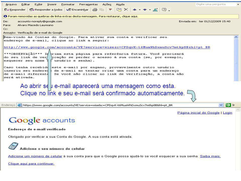 Ao abrir seu e-mail aparecerá uma mensagem como esta. Clique no link e seu e-mail será confirmado automaticamente.