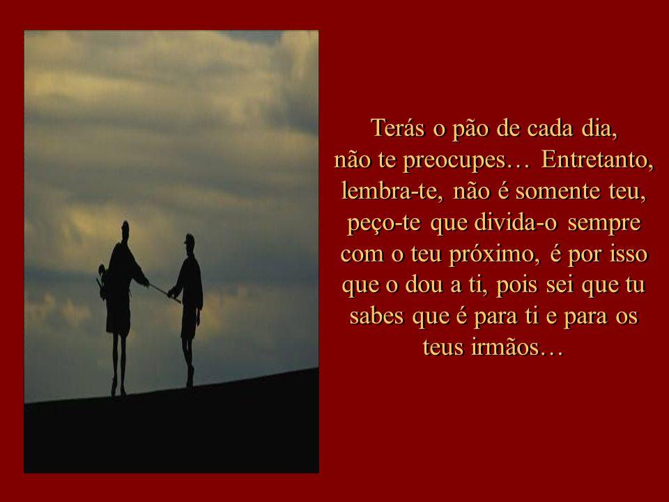 Juntos construiremos o meu Reino, do qual tus é herdeiro e não estarás sozinho, pois Eu estou em ti, assim como tu estás em Mim. Desejo que tu faças s