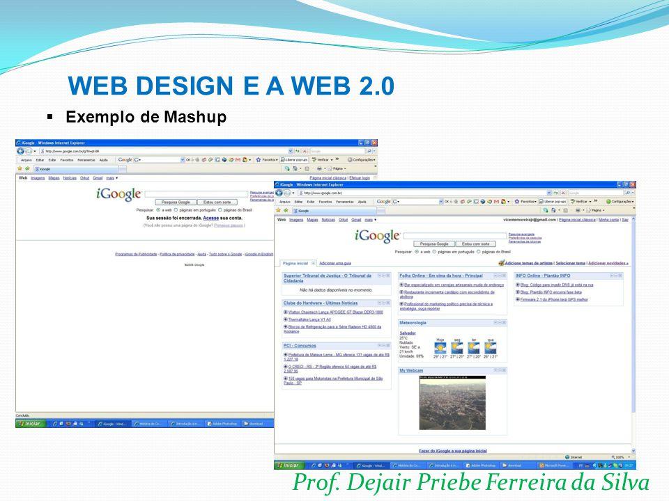 Prof. Dejair Priebe Ferreira da Silva WEB DESIGN E A WEB 2.0  Exemplo de Mashup