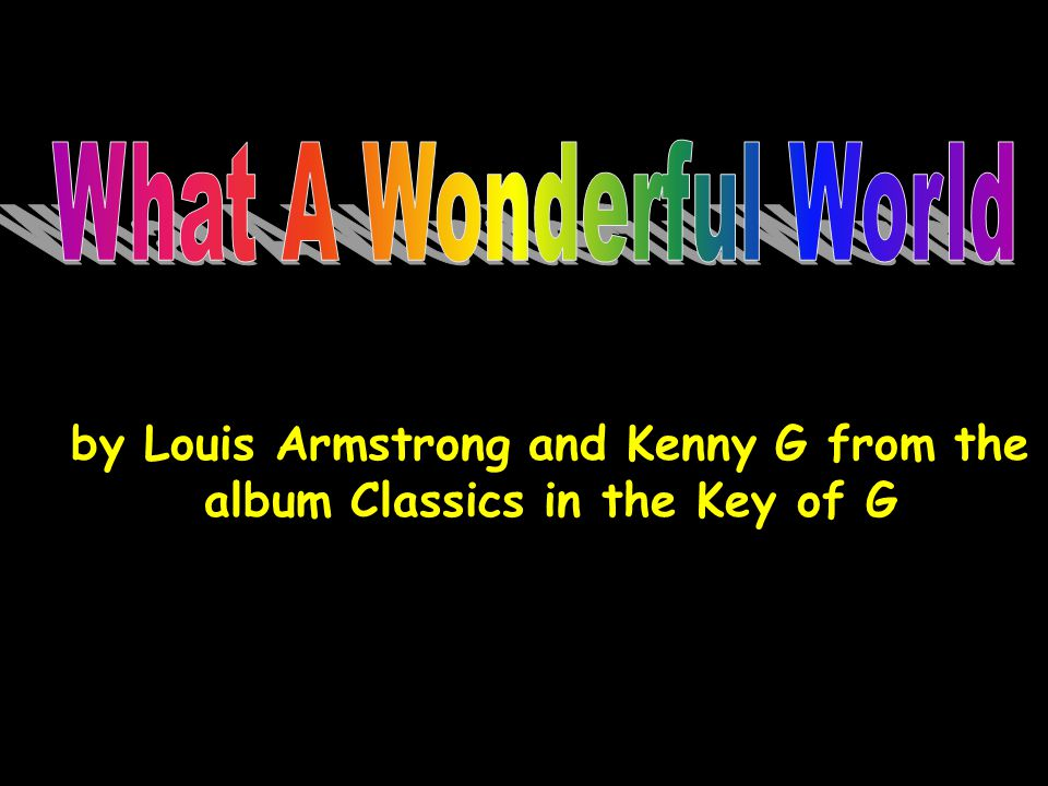 by Louis Armstrong and Kenny G from the album Classics in the Key of G