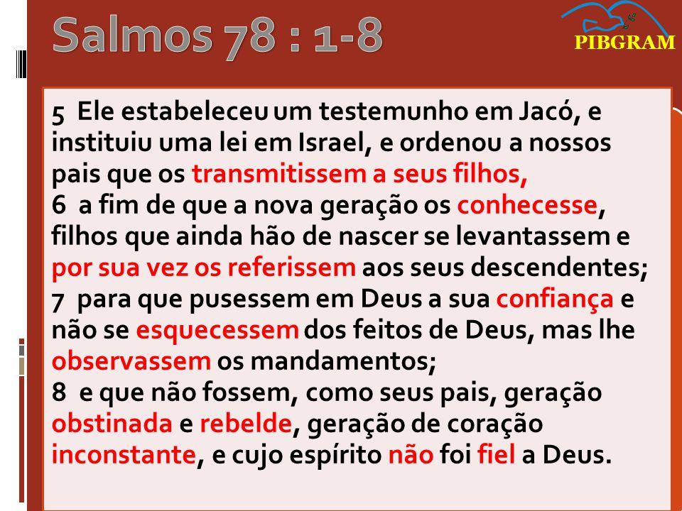 Salmos 78; 1-8 PIBGRAM