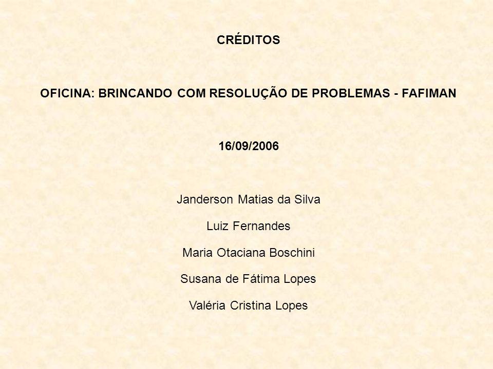 BIBLIOGRAFIA DANTE, Luiz Roberto.Didática da Resolução de Problemas de Matemática.