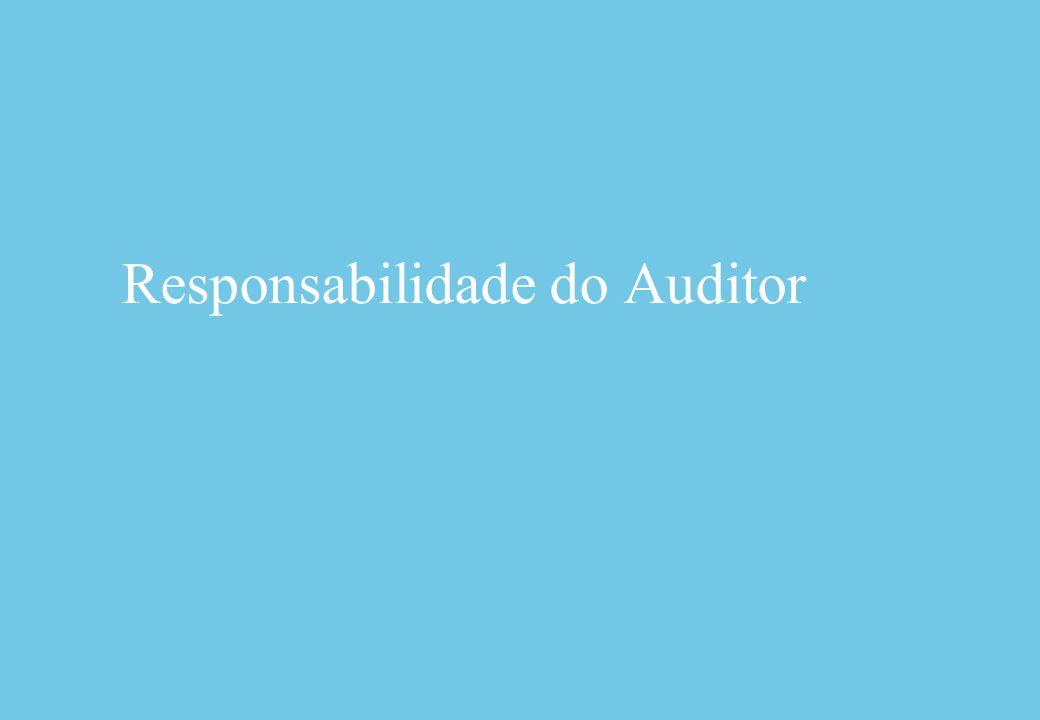 Responsabilidade do Auditor