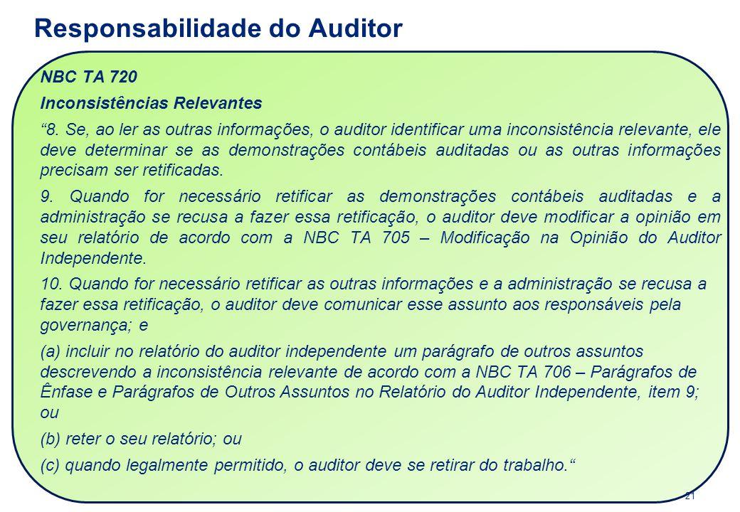 """NBC TA 720 Inconsistências Relevantes """"8. Se, ao ler as outras informações, o auditor identificar uma inconsistência relevante, ele deve determinar se"""