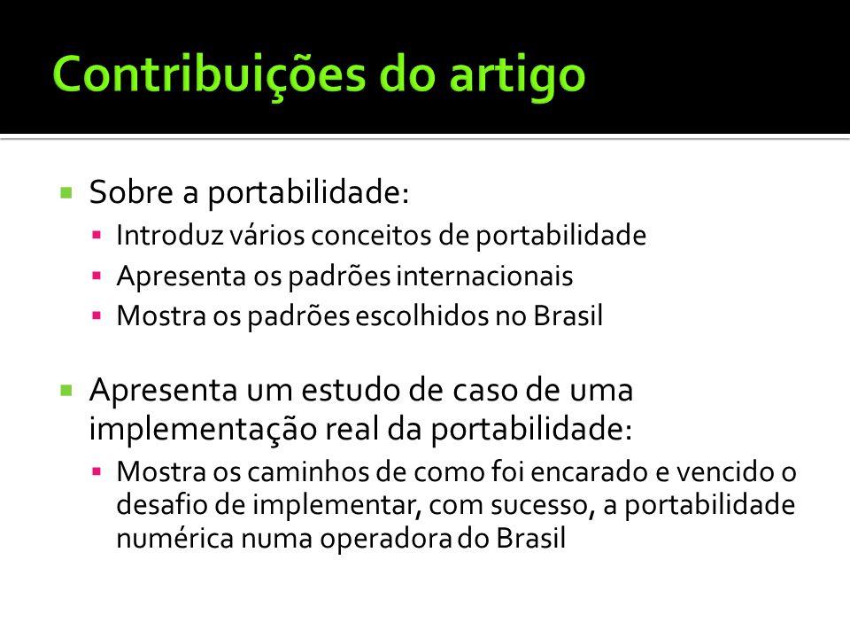  Sobre a portabilidade:  Introduz vários conceitos de portabilidade  Apresenta os padrões internacionais  Mostra os padrões escolhidos no Brasil 