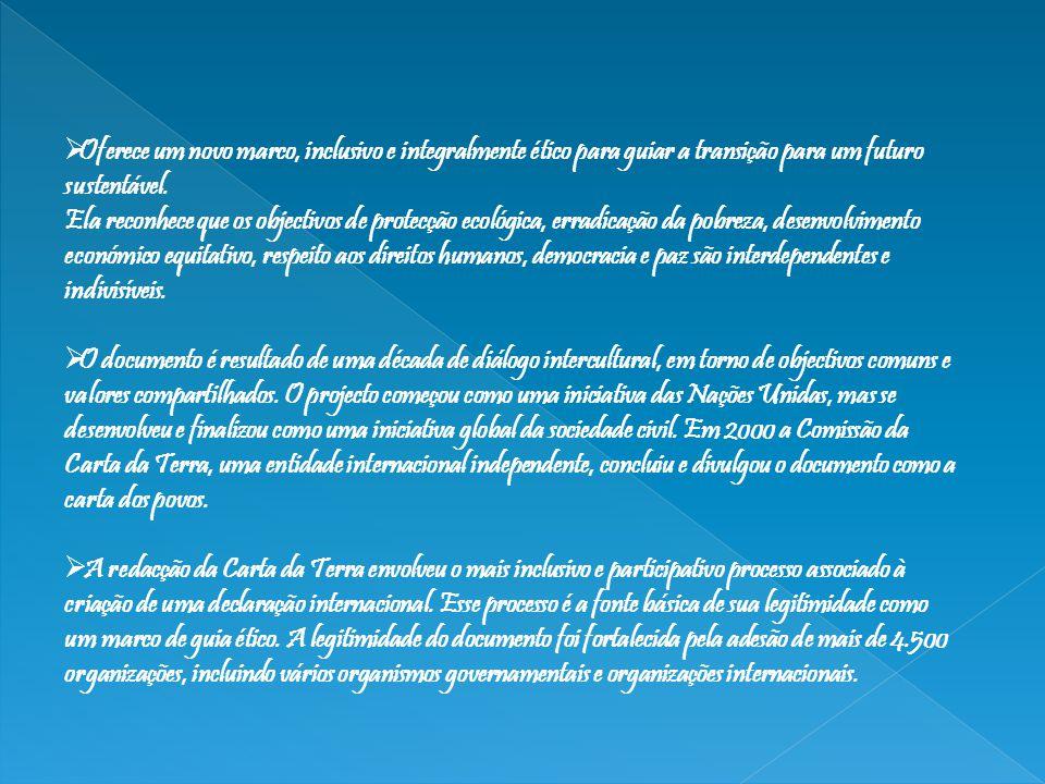 A Carta da Terra está estruturada em quatro grandes princípios.
