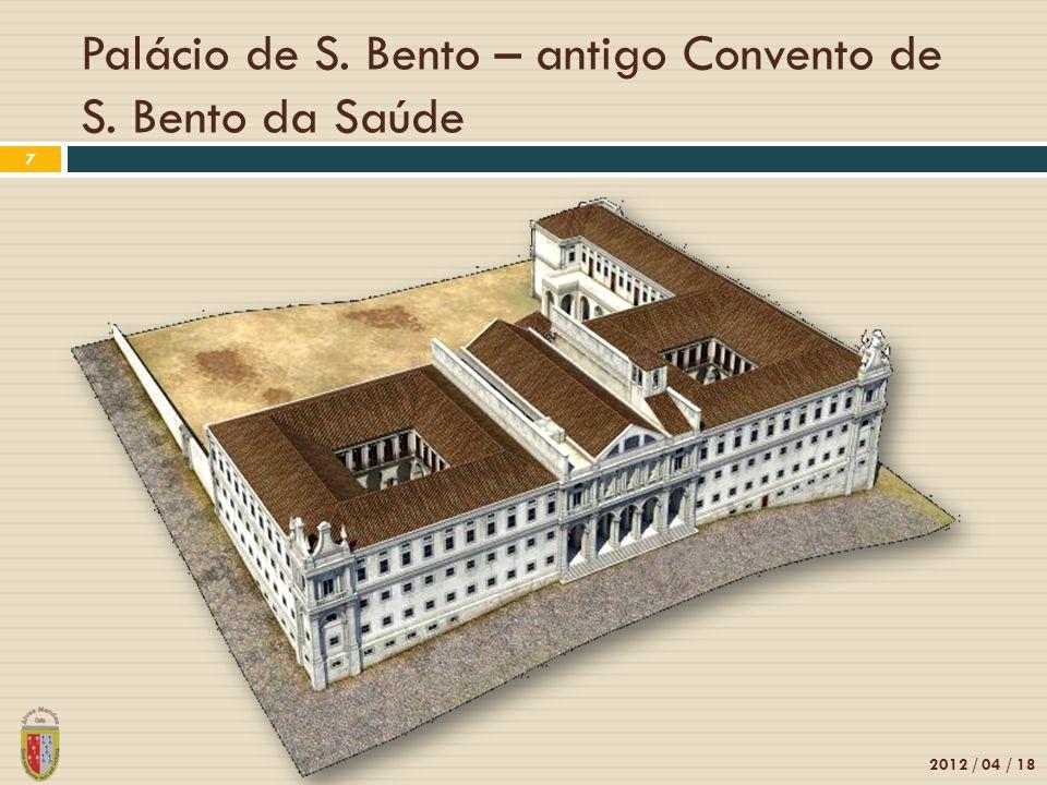 Palácio de S. Bento – antigo Convento de S. Bento da Saúde 2012 / 04 / 18 7