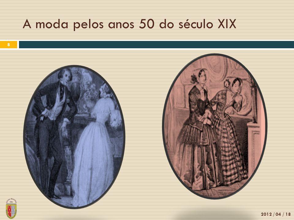 A moda pelos anos 50 do século XIX 2012 / 04 / 18 8