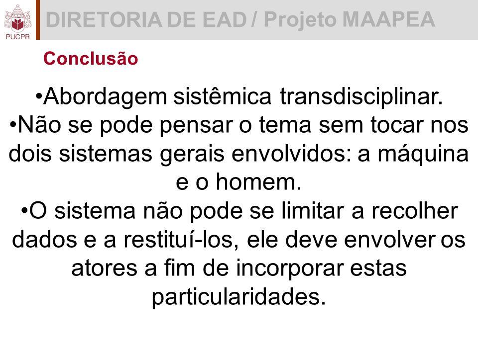 DIRETORIA DE EAD / Projeto MAAPEA Conclusão Abordagem sistêmica transdisciplinar.